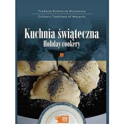 This publication is a collection of traditional holiday recipes belonging to farm wives from all over Mazovia (central Poland including the Warsaw area). These include recipes that have graced the tables of our ancestors since time immemorial.