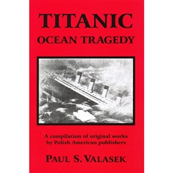 A compilation of original works by Polish American publishers.  How may Poles were on the Titanic?  Included is a list of Polish passengers and some of their stories.