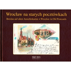 """Wrocław in old postcards"" is an album presenting 91 sights of Wrocław from a century ago. The cards render the architectural splendor of the town on the river Odra,"