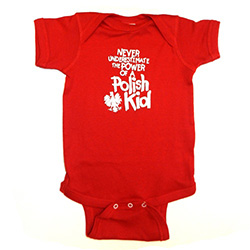 "This 100% cotton youth T-shirt, baby onesie romper, emblazoned with the saying ""Never Underestimate the Power of a Polish Kid""."