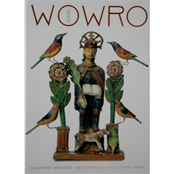 Much has been written about Jedrzej Wowro, a folk sculptor from the village of Lower Gorzen near Wadowice in the Beskid Mountains.  He became a famous artist in the inter-war years, between 1923 and 1937 when he died.  His artworks enrich the collections