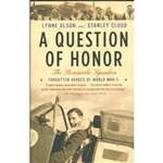 A Question of Honor is the gripping, little-known, and brilliantly told story of the scores of Polish fighter pilots who helped save England during the Battle of Britain and of their stunning betrayal by the United States and England at the end of World W