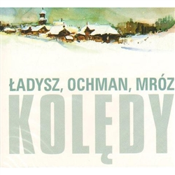 A beautiful selection of Polish carols by three stars of Polish opera, Wieslaw Ochman, Bernard Ladysz and Leonard A. Mroz.