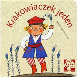 "A beautifully illustrated board book with Polish text featuring the popular children's song ""Krakowiaczek jeden"".  