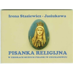 In the town of Ciechanowiec in northeastern Poland is a very special museum dedicated to the history of Polish Easter eggs (pisanki).  This booklet was published to highlight one segment of their collection: Pisanki featuring religious themes.