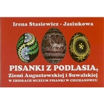 In the town of Ciechanowiec in northeastern Poland is a very special museum dedicated to the history of Polish Easter eggs (pisanki).  This booklet was published to highlight one segment of their collection: Pisanki from the Podlasie region including Augu