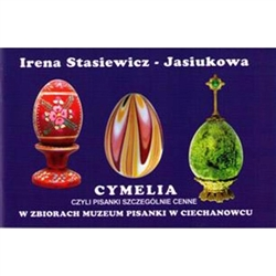 In the town of Ciechanowiec in northeastern Poland is a very special museum dedicated to the history of Polish Easter eggs (pisanki).  This booklet was published to highlight one segment of their collection: Example of rare and/or valuable eggs in the col