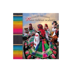"The next book in the ""Saved From Oblivion"" series highlights the folk heritage and tradition from 12 regions in Poland.