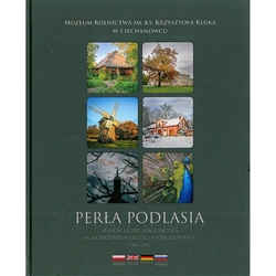 A remarkable museum located near the town of Ciechanowiec.  The Rev. Krzystof Kluk Agricultural Museum celebrated its Golden Jubilee in 2012.  This beautiful album was produced to commemorate that anniversary.  The museum is located on the grounds of a gr