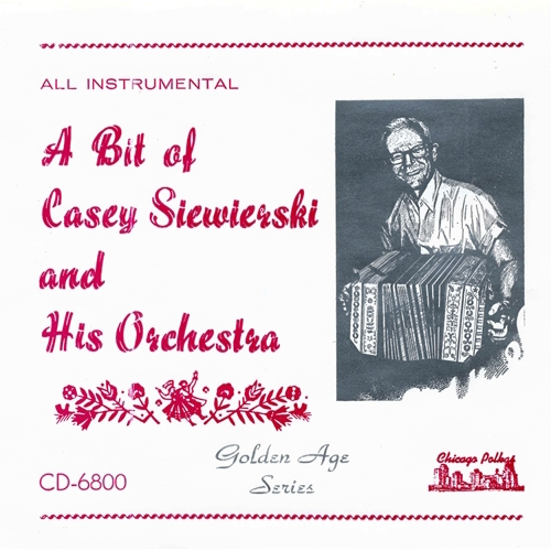 A Bit Of Casey Siewierski And His Orchestra - All Instrumental