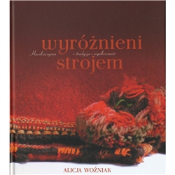 This is a Polish language album with summaries in English and Ukrainian.  The complete title in Polish is Wyroznieni Strojem - Huculszczyzna - Tradycja I Wspolczesnosc.  This is a full color album featuring the costumes and attire of the Huculs including