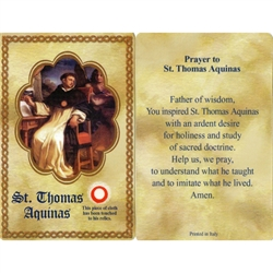 St Thomas Aquinas Holy Card This unique prayer card contains a third class relics on the front with the prayer on the back. Please note that these are third class relics and are not first or second class with a piece of cloth touched to the relics.