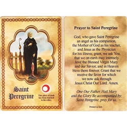 St Peregrine Holy Card This unique prayer card contains a third class relics on the front with the prayer on the back. Please note that these are third class relics and are not first or second class with a piece of cloth touched to the relics.