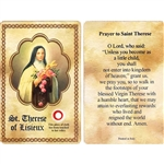 St Therese of Lisieux Holy Card This unique prayer card contains a third class relics on the front with the prayer on the back. Please note that these are third class relics and are not first or second class with a piece of cloth touched to the relics.