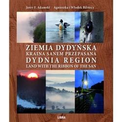 Dydnia Region - a land tied with the ribbon of the San river. What is so special about this piece of Poland, that its name alone is captivating? Perhaps the monumental oaks can cast a spell with their beauty, or is it a blue-tinted dawn spinning its mist