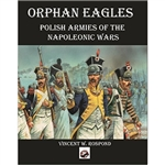 Orphan Eagle is the history of the soldiers who spoke Polish, Lithuanian, Ukrainian and Blerusian; but acknowledged themsleves  as citizens of the Commonwealth of Two Nations (Poland - Lithuania). They fought for the French Republic and Napoleon from the