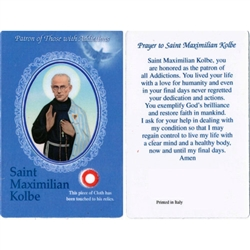 Healing Saint Maximillian Kolbe Prayer Card with 3rd class relic.  St. Maximilian Kolbe is considered a patron of journalists, families, prisoners, the pro-life movement and the chemically addicted.