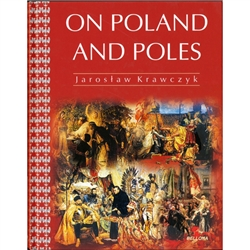 """This book written by Jaroslaw Krawczyk is a tale on the history of Poland and the Poles, as well as on the position of the Polish state and nation among other peoples and nations."