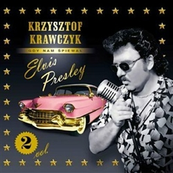 Krzysztof Krawczyk, sometimes called the Polish Elvis because of his deep beautiful voice, has a long singing career including two albums of Elvis songs sung in Polish which were until now out of print for many years. For those of you who have waited his