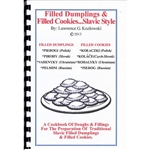 A cookbook of doughs and fillings for the preparation of Traditional Slavic Filled Dumplings and Filled cookies.