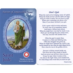 Healing Saint Jude  is the Patron of Impossible Cases. This unique prayer card contains a third class relics on the front with the prayer on the back. The piece of cloth has been touched to the relics.