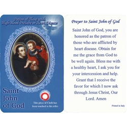Healing Saint John of God is the Patron of those with High Blood Pressure,Heart Disease. This unique prayer card contains a third class relics on the front with the prayer on the back. The piece of cloth has been touched to his relics.