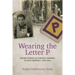 Written by the daughter of Polish forced laborers, Wearing the Letter P gives a voice to women who were taken from their homes as young as 12 years old and subjected to slave labor conditions, starvation, sexual exploitation, and forced abortions and