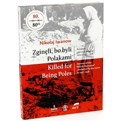 "In the years 1937-1938, the Polish Nation became a victim of the first genocide in the Soviet Union.  During the ""Polish Operation"" organized by the NKVD, the Bolsheviks murdered 200,000 of our compatriots.  They were shot in the back of the head, drowned"