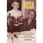 Busia: School Days on the Farm with My Polish Grandmother. A charming chronicle of four years in the life of a young boy and his grandmother living on a farm in rural Michigan in the early 1950's at a time when telephones and televisions had not entered t