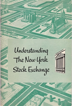 "'Understanding The New York Stock Exchange"" booklet by The New York Stock Exchange 1956"