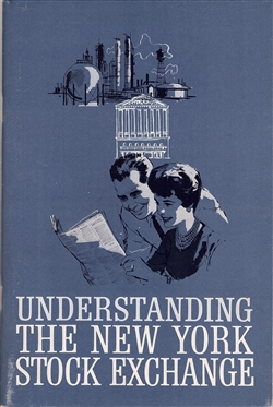 "'Understanding The New York Stock Exchange"" booklet by The New York Stock Exchange 1963"