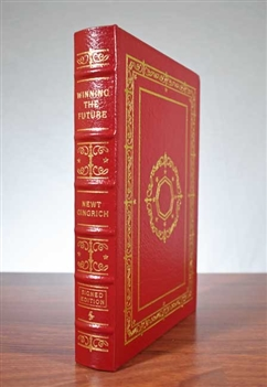 Winning The Future -Signed by Newt Gingrich | Easton Press Leather Bound