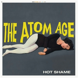 The Atom Age - Hot Shame LP
