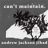 Andrew Jackson Jihad - Can't Maintain 9th pressing LP