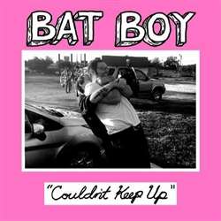 Bat Boy - Couldn't Keep Up 7""