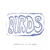 Birds - Everything All At Once  Cassette