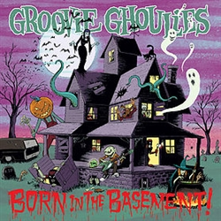 Groovie Ghoulies - Born in the Basement CD