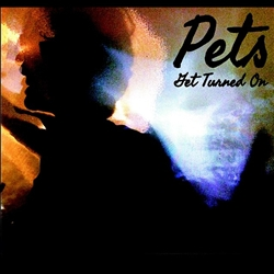 PETS - Get Turned On cd