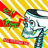 Sex Crime - All Systems No 7""