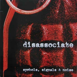 Disassociate - Symbols, Signals & Noise LP