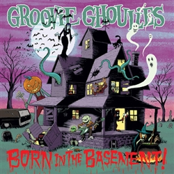 Groovie Ghoulies - Born in the Basement LP
