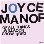 Joyce Manor - Of All Things I Will Soon Grow Tired  LP