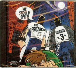 The Prozacs/Johnie 3 - We Should Split  CD