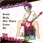 The Prozacs/McRackins - Some Body Out There Loves Us split 7""