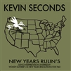 Kevin Seconds New Years Rulin's CD