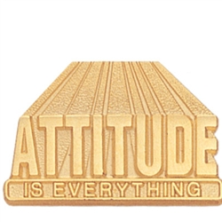 ATTITUDE IS EVERYTHING PIN