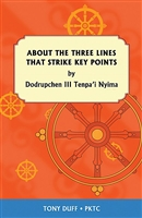 About the Three Lines That Strike Key Points by Dodrupchen III