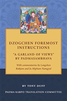 "Dzogchen Foremost Instructions, ""A Garland of Views"""
