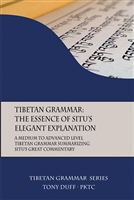Tibetan Grammar: The Essence of Situ's Elegant Explanation