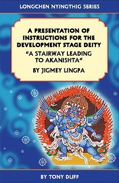 "Longchen Nyingthig, A Presentation of Instructions for the Development Stage Deity, ""A Stairway Leading to Akanishtha"""